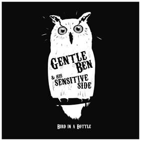 7inch                Gentle Ben and his Sensitive Side - 'Bird in a Bottle / 5am'