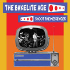 Spooky034     The Bakelite Age - 'Shoot the Messenger'